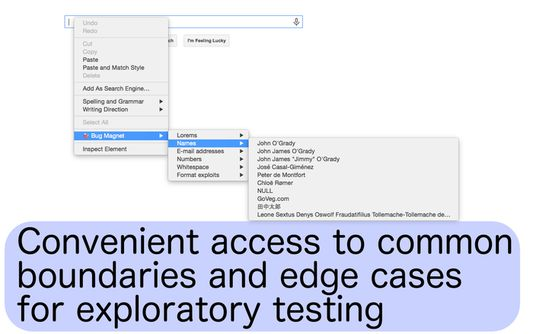 Right-click on any input field, content-editable div or text area for convenient access to common values for exploratory testing.