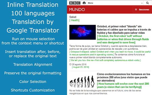 Inline Translator translates a selected text on a webpage by splitting it into sentences and inserts the translation into a webpage. Based on settings, the translation can be placed before, after the original text or simply replaced the original.