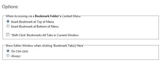 """Option to choose whether to  insert bookmark as the first or last item in the selected folder when accessing  the """"Bookmark Tab Here"""" context menu item from a bookmarks folder (rather than an individual menu item).  Option to enable Bookmarking All Tabs  Option for using Editor Window for editing name of (single) bookmark and/or inserting bookmark(s) into new folder."""