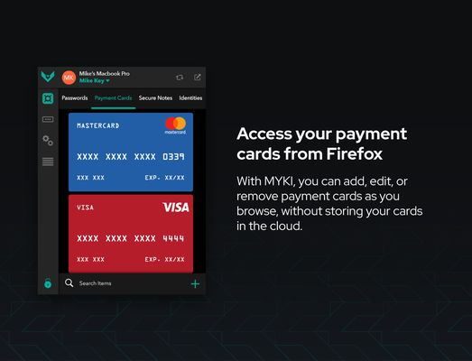 MYKI securely saves and automatically fills your cards while you browse.