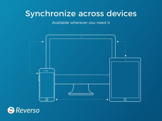 Synchronize across devices Available wherever you need it
