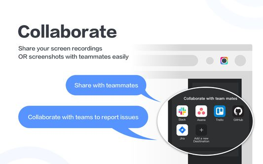 Collaborate: Share screen recordings or screenshots with your teammates easily
