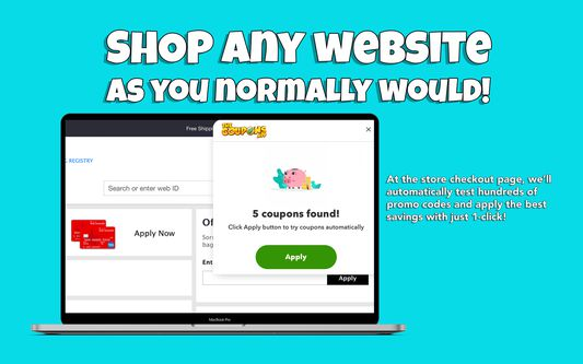 Shop online at any website as you normally would & save!- The Coupons App®