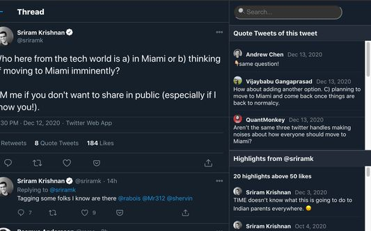 🔖 Quote Tweets When viewing a tweet, see quote tweets commenting on that tweet. Also shows highlights for the user who wrote the tweet. This helps you navigate the Twitter web, finding tweets related to the one you're viewing.